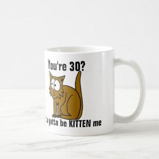 Lustiger 30. Geburtstag, Katzenkaffee-Tasse Tasse