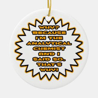Lustiger analytischer Chemiker…, weil ich so sagte Weihnachtsbaum Ornamente