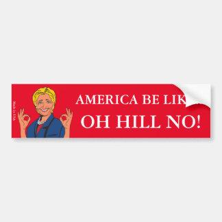 Lustiger AntiAutoaufkleber Hillary Clinton Autoaufkleber