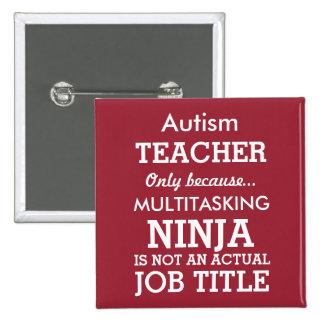 Lustiger AutismusSpecial benötigt Lehrer Quadratischer Button 5,1 Cm