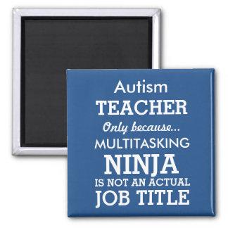Lustiger AutismusSpecial benötigt Lehrer Quadratischer Magnet