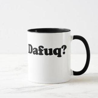 Lustiger dafuq Spaß Tasse
