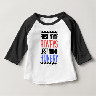 lustiger Entwurf, Vorname-immer Nachname hungrig Baby T-shirt
