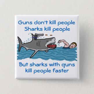 Lustiger Gewehr-Kontrollen-Haifisch-Witz Quadratischer Button 5,1 Cm