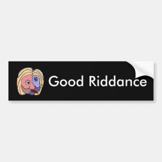 Lustiger guter Autoaufkleber RiddanceHillary