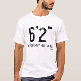 "Lustiger hoher Personen-T - Shirt 6' 2"""