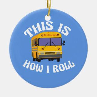 Lustiger Schulbus-Fahrer dieses ist, wie ich rolle Rundes Keramik Ornament