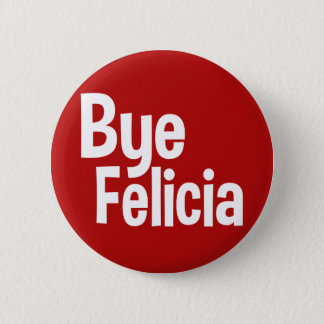 Lustiger Sprichwortknopf des abgelegenen Felicia Runder Button 5,7 Cm