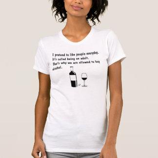 """Lustiger T - Shirt, """", das ich vortäusche, Leute T-Shirt"""