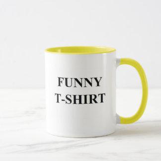Lustiger T - Shirt Tasse