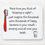 Lustiger zahnmedizinischer Spaß Mousepad