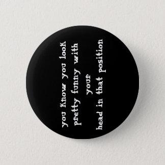 Lustiger Zitat-Knopf Runder Button 5,7 Cm