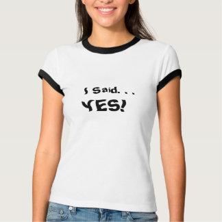 """Lustiges Brautt-stück. """"Ich sagte ja! """" T-shirt"""