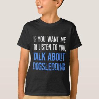 Lustiges Dogsledding T-Shirt