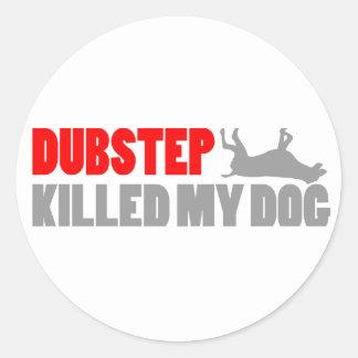 Lustiges DUBSTEP tötete meinen Hund Runder Aufkleber