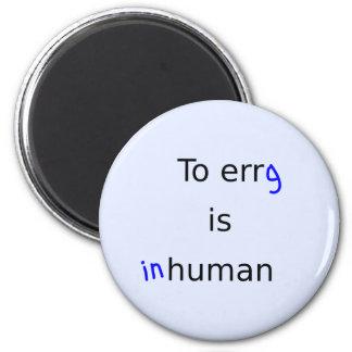 Lustiges Erg ist unmenschliche Rowers Runder Magnet 5,7 Cm