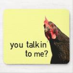 Lustiges Haltungs-Huhn - Sie talkin zu mir? Mauspad