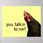 Lustiges Haltungs-Huhn - Sie talkin zu mir? Plakatdrucke