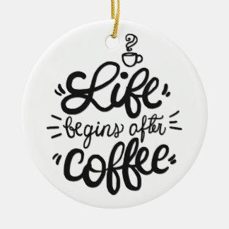 Lustiges Leben fängt nach Verzierung des Kaffee-| Keramik Ornament