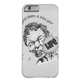 "Lustiges ""Leben schlägt Sie"" Handy-Fall Barely There iPhone 6 Hülle"