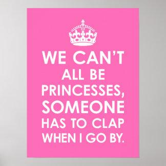 Lustiges Pink alle können wir nicht Prinzessinnen  Posterdrucke