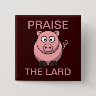 Lustiges Schwein-Lob des Schweinefleisch-Speck-  Quadratischer Button 5,1 Cm