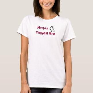 Lustiges Shirt für das Okayest Welt der Tag der