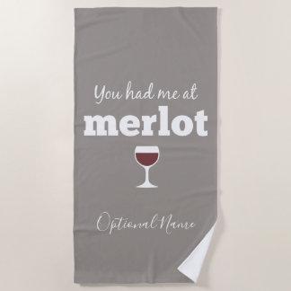 Lustiges Wein-Zitat - Sie hatten mich am Merlot Strandtuch