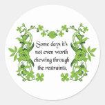 Lustiges Zitat - einige Tage ist es nicht einmal Runder Aufkleber
