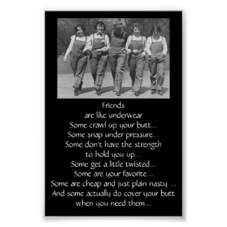 Lustiges Zitat über Freunde sind wie Unterwäsche Poster