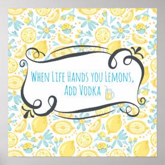 Lustiges Zitat, wenn das Leben Ihnen Zitronen Poster