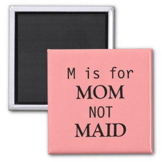 M ist für MAMMA-nicht MÄDCHEN-Magneten Quadratischer Magnet