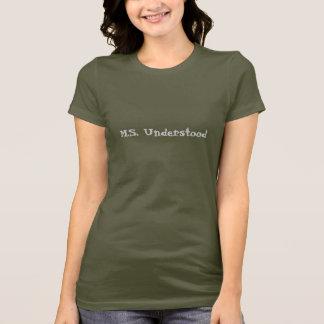 M.S. Verstanden T-Shirt