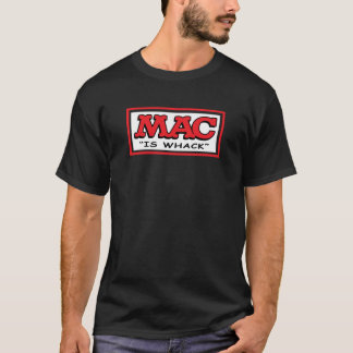 Mac ist Whack T-Shirt