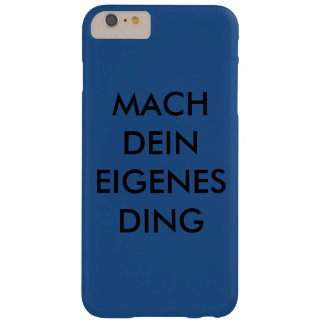 Mach dein eigenes Ding Barely There iPhone 6 Plus Hülle
