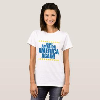 MACHEN SIE AMERIKA AMERIKA WIEDER! T-Shirt