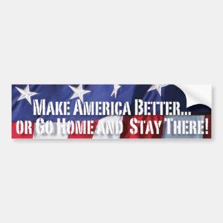 Machen Sie Amerika BESSER… oder GEHEN Sie ZUHAUSE Autoaufkleber