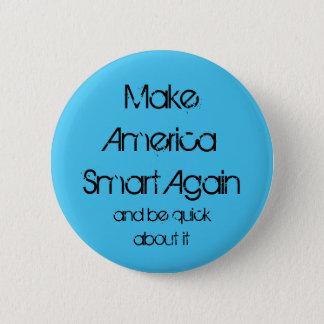 Machen Sie Amerika Smart wieder Runder Button 5,7 Cm