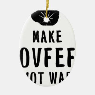machen Sie covfefe nicht Krieg Keramik Ornament