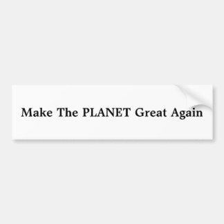 Machen Sie den Planeten großen wieder Autoaufkleber