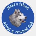 Machen Sie einen Freund - sibirischen Husky Runder Aufkleber