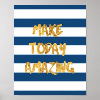 Machen Sie heute Fantastisch-Inspirierend Poster