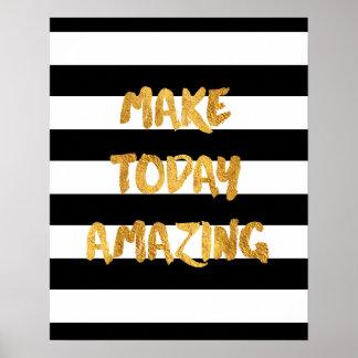 Machen Sie heute fantastisch, schwarz und Gold Poster