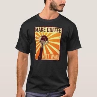 Machen Sie Kaffee-nicht Krieg T-Shirt