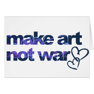 Machen Sie Kunst, nicht Krieg Karte