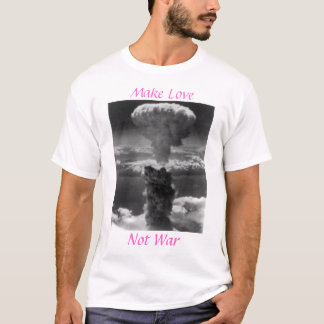 Machen Sie Liebe, nicht Krieg T-Shirt