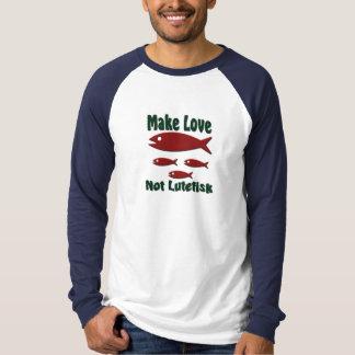 Machen Sie Liebe nicht Lutefisk lustigen T-Shirt