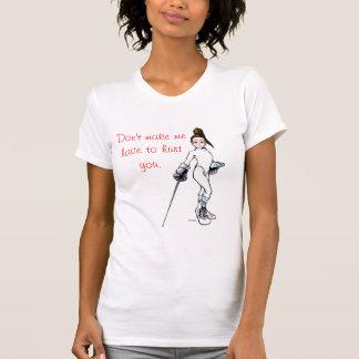 Machen Sie mich nicht müssen Sie verletzen T-Shirt