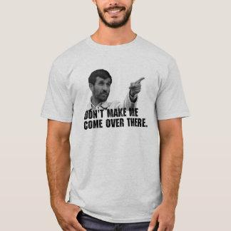 Machen Sie mich nicht… T-Shirt