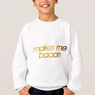 Machen Sie mich Speck! Ich habe Hunger! Trendy Sweatshirt